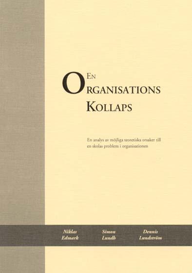 En organisations kollaps