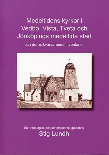 Medeltidens kyrkor i Vedbo, Vista, Tveta och Jönköpings medeltida stad
