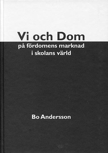 Vi och Dom på fördomens marknad i skolans värld av Bo Andersson