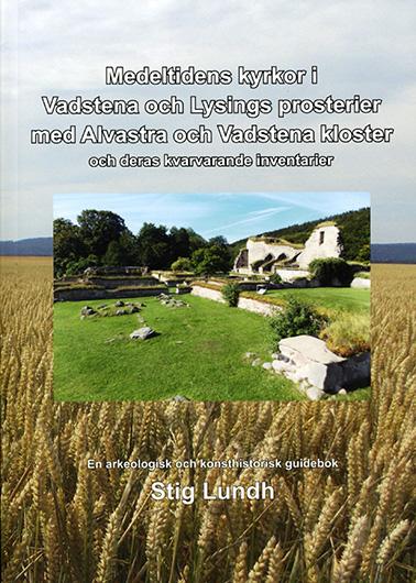 Medeltidens kyrkor i Vadstena och Lysings prosterier med Alvastra och Vadstena kloster