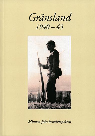 Gränsland 1940-1945 (Andra upplagan)