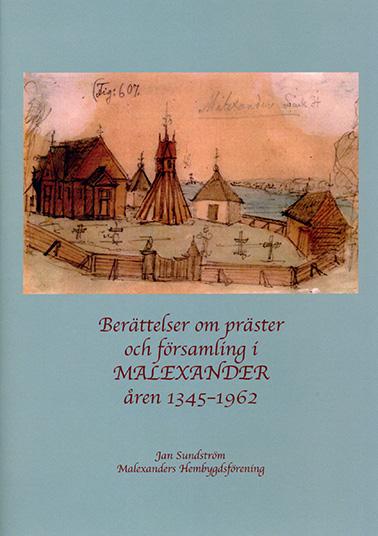 Berättelser om präster och församling i MALEXANDER åren 1345–1962