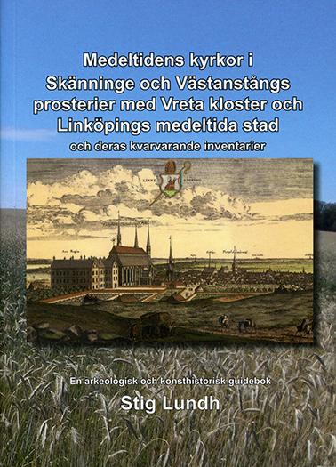 Medeltidens kyrkor i Skänninge och Västanstångs prosterier med Vreta kloster och Linköpings medeltid