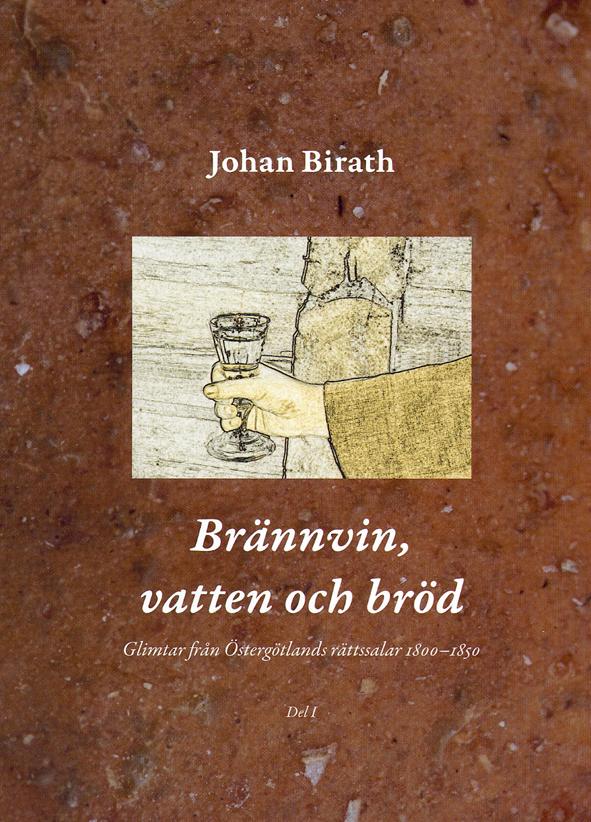 Brännvin, vatten och bröd   Del 1