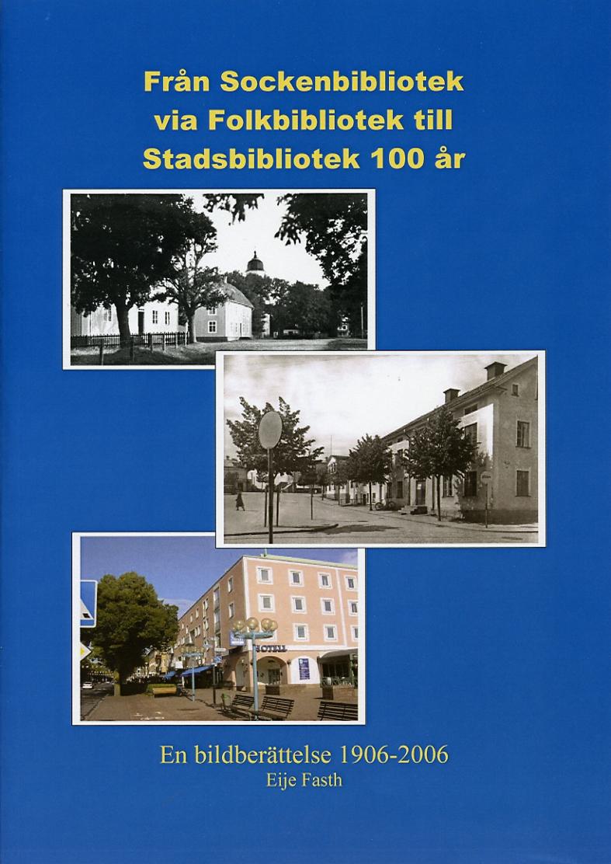 Från Sockenbibliotek via Folkbibliotek till Stadsbibliotek 100 år